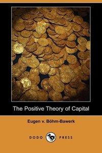The Positive Theory of Capital (Dodo Press)