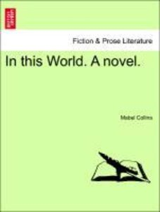 In this World. A novel. VOL. II