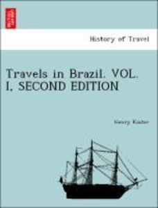 Travels in Brazil. VOL. I, SECOND EDITION