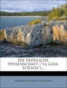 """Die Fröhliche Wissenschaft: (""""la Gaya Scienza"""")..."""