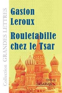 Rouletabille chez le Tsar (grands caractères)