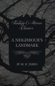 A Neighbour's Landmark (Fantasy and Horror Classics)