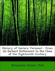History of Eastern Vermont : from its Earliest Settlement to the