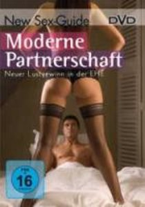 Moderne Partnerschaft - Neuer Lustgewinn in der Ehe