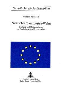 Nietzsches Zarathustra-Wahn: Deutung Und Dokumentation Zur Apoka
