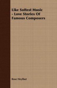 Like Softest Music - Love Stories Of Famous Composers