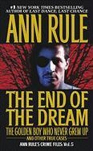 The End of the Dream the Golden Boy Who Never Grew Up: Ann Rules