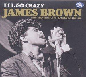 I'll Go Crazy (Every Track 1956-1960)