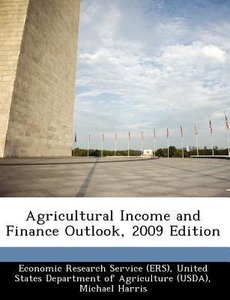 Agricultural Income and Finance Outlook, 2009 Edition