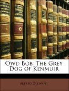 Owd Bob: The Grey Dog of Kenmuir