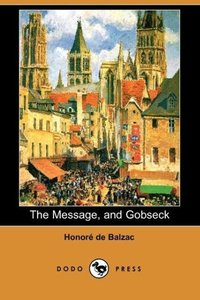 The Message, and Gobseck (Dodo Press)