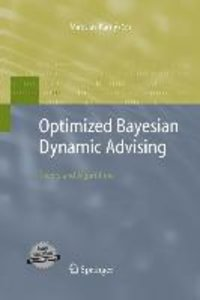 Optimized Bayesian Dynamic Advising