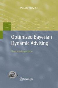 Optimized Bayesian Dynamic Advising