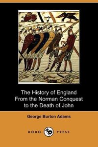 The History of England from the Norman Conquest to the Death of