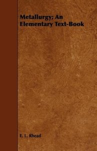Metallurgy; An Elementary Text-Book