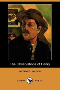 The Observations of Henry (Dodo Press)