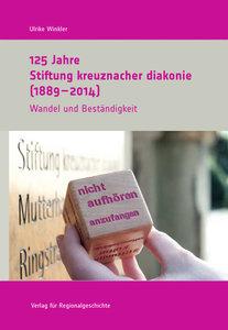 125 Jahre Stiftung kreuznacher diakonie (1889-2014)