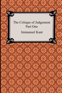 The Critique of Judgement (Part One, The Critique of Aesthetic J