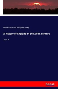 A history of England In the XVIII. century