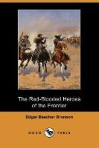 The Red-Blooded Heroes of the Frontier (Dodo Press)
