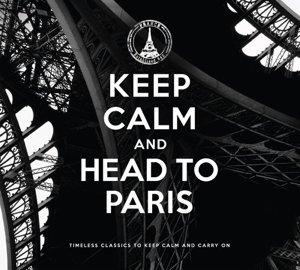 Keep Calm And Head To Paris