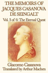 The Memoirs of Jacques Casanova de Seingalt Vol. 3 The Eternal Q