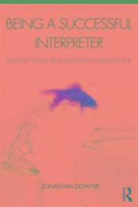 Being a Successful Interpreter: Adding Value and Delivering Exce