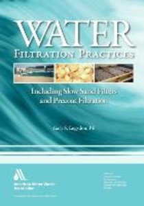 Water Filtration Practices: Including Slow Sand Filters and Prec