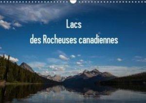 Lacs des Rocheuses canadiennes (Calendrier mural 2015 DIN A3 hor
