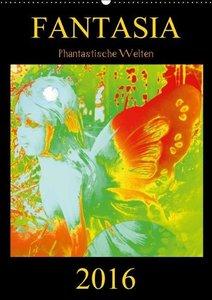 FANTASIA - Phantastische Welten (Wandkalender 2016 DIN A2 hoch)