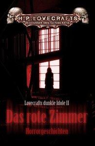 Lovecrafts dunkle Idole 02. Das rote Zimmer