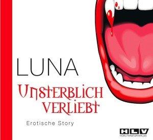 Unsterblich verliebt. Erotische Story - Eine Moderne Vampir-Gesc