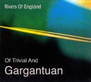 Of Trivial And Gargantuan