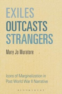 Exiles, Outcasts, Strangers: Icons of Marginalization in Post Wo
