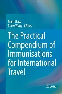 The Practical Compendium of Immunisations for International Trav