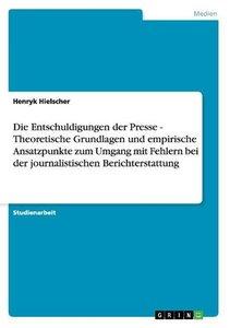 Die Entschuldigungen der Presse - Theoretische Grundlagen und em