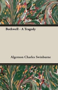 Bothwell - A Tragedy