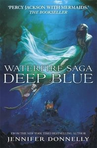 Waterfire Saga 01: Deep Blue