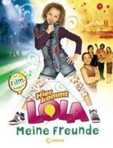 Hier kommt Lola! Meine Freunde