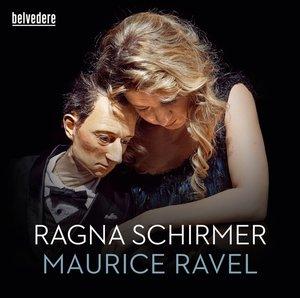Ragna Schirmer spielt Maurice Ravel, 1 Audio-CD