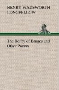 The Belfry of Bruges and Other Poems