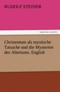 Christentum als mystische Tatsache und die Mysterien des Altertu
