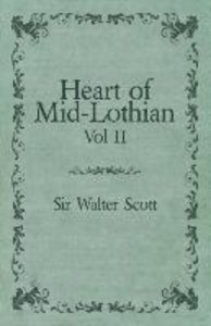 Heart of Mid-Lothian - Vol. II.