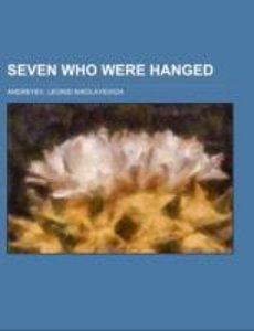 Seven Who Were Hanged