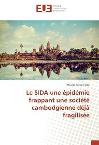 Le SIDA une épidémie frappant une société cambodgienne déjà frag