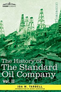 The History of The Standard Oil Company, Vol. II (in two volumes
