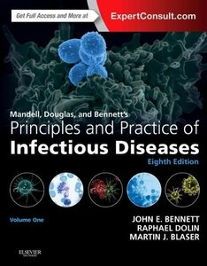 Mandell, Douglas, and Bennett's Principles and Practice of Infec