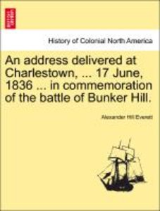 An address delivered at Charlestown, ... 17 June, 1836 ... in co