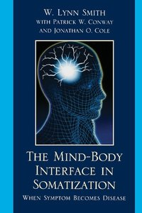 Mind-Body Interface in Somatization, The