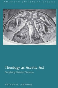 Theology as Ascetic Act